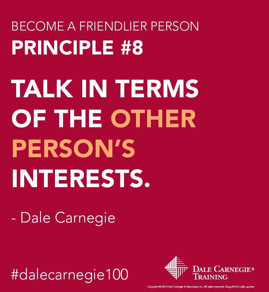 Principle Quotes: Dale Carnegie Principle #8: Talk In Terms Of The Other