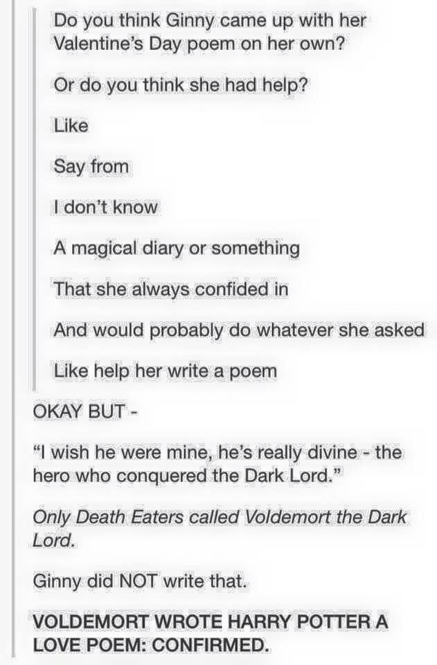 """I actually think Draco wrote it. It explains the """"dark lord"""" and why he immediately blamed it on Ginny. But this is funny"""