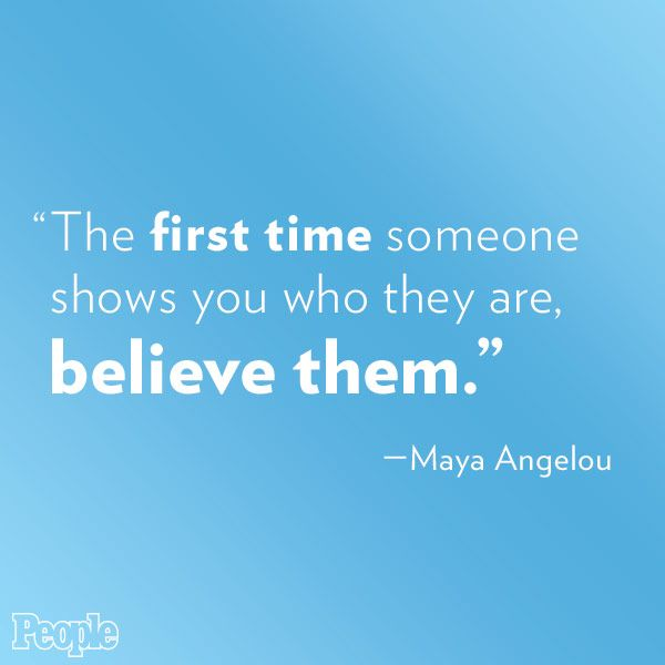A lesson from Maya Angelou: http://www.people.com/article/maya-angelou-dies