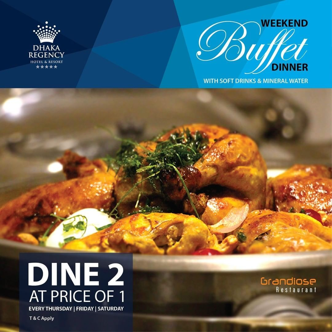 This Weekend City S Most Popular Dhaka Regency Buffet Is Back Dine 2 At Price Of 1 Bdt 2999 Net Buffet Dinner Soft In 2020 Hygienic Food Signature Dishes Dinner