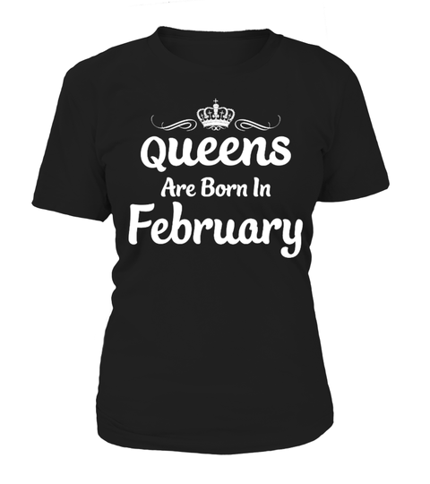 "# QUEENS ARE BORN IN FEBRUARY .  Guaranteed safe and secured checkout via: PAYPAL | VISA | MASTERCARD | Ship Worldwide*HOW TO ORDER?1. Select style and color 2. Click ""Buy it Now"" 3. Select size and quantity 4. Enter shipping and billing information 5. Done! Simple as that! TIP: SHARE it with your friends, order together and save on shipping. Need Help Ordering?Email: support@teezily.com OR Call us at 020 3868 8072.Local Time: 8 AM - 6 PM, mon-sat"