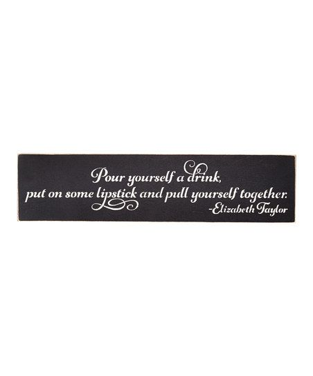 Saras Signs Pour Yourself a Drink, Put on Some Lipstick Wall Art | zulily