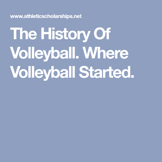 The History Of Volleyball Where Volleyball Started The Game Of Volleyball Originally Called Mintonette Was In Volleyball Springfield College Sports Skills