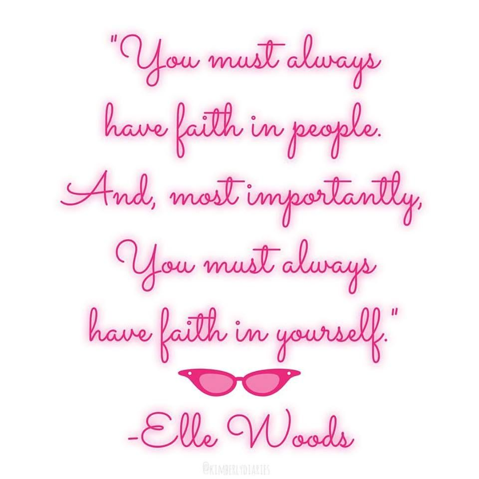 Elle Woods Quotes You must always have faith in people Elle Woods Quote  Elle Woods Quotes