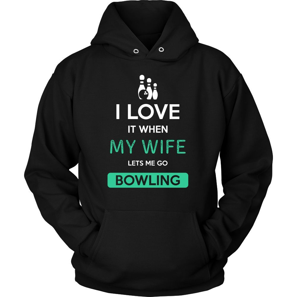 Bowling Shirt - I love it when my wife lets me go Bowling - Hobby Gift