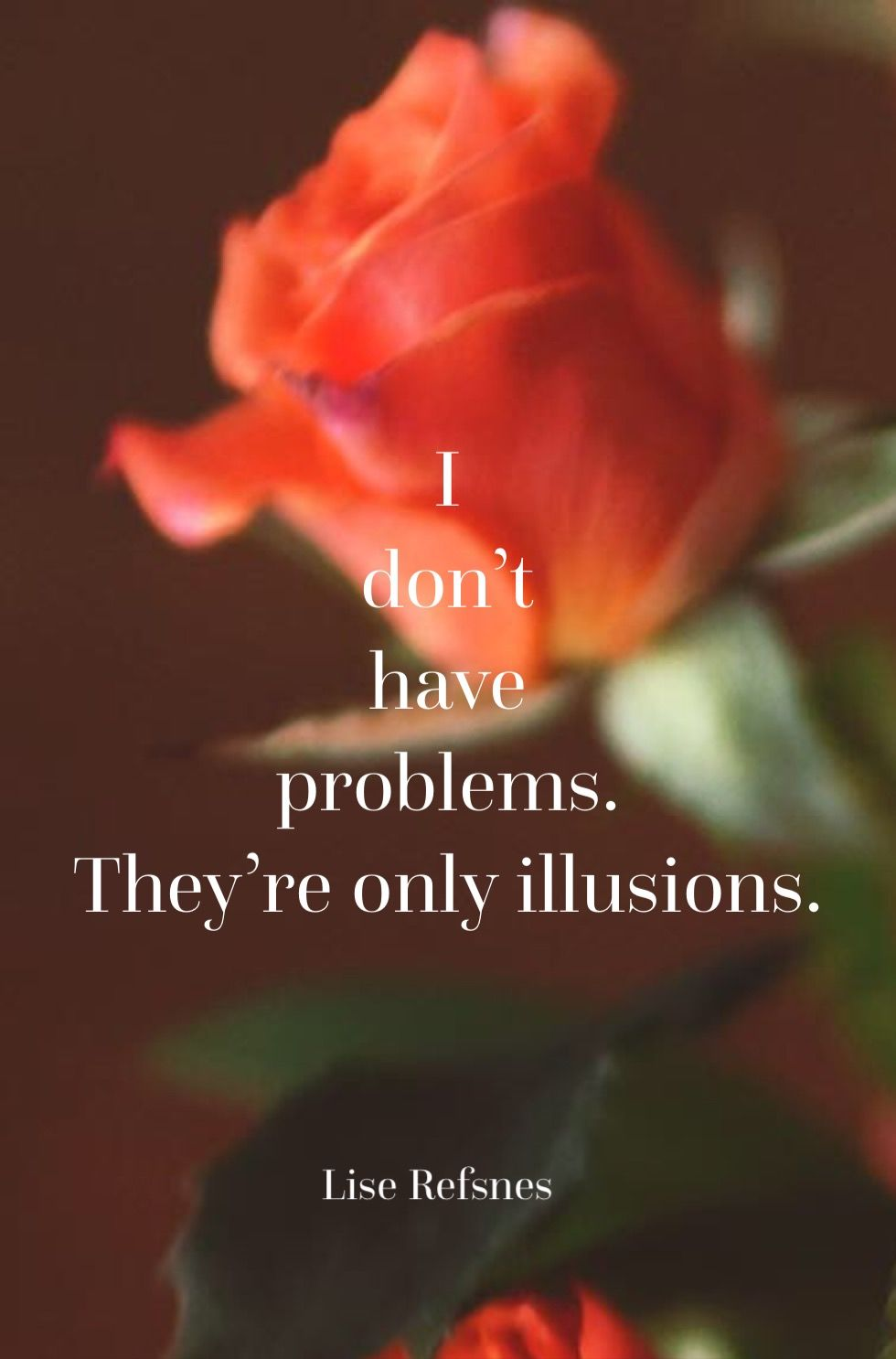 Theyu0027re Only Illusions. Lise Refsnes Quote