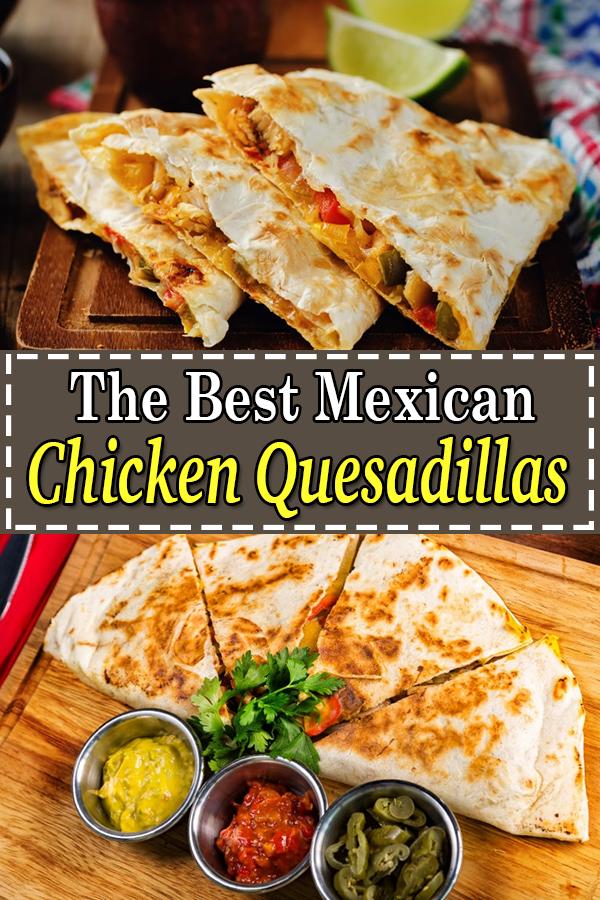 Chicken Quesadillas Easy Mexican Chicken Quesadilla Recipe Mexican Food Recipes Easy Chicken Quesadillas Easy Mexican Food Recipes