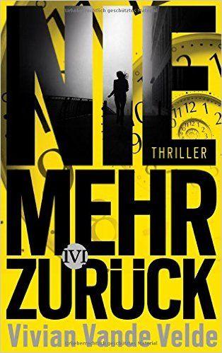 Nie mehr zurück: Thriller: Amazon.de: Vivian Vande Velde, Regina Jooß: Bücher