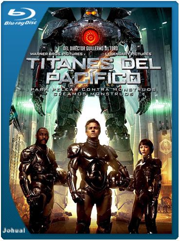 Titanes Del Pacifico 1080p Hd Latino Ingles Dual 2013 Pacific Rim Movie Pacific Rim Full Movies Online Free