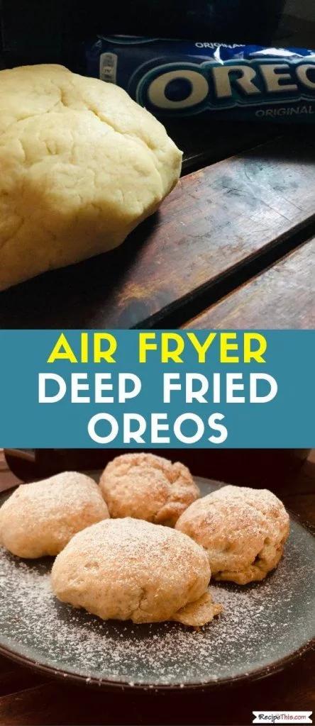 Air Fryer Deep Fried Oreos Recipe Deep fried oreos