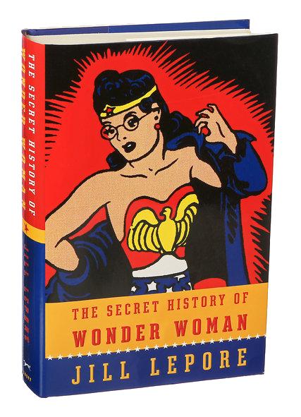 A História Secreta da Mulher Maravilha - Jill Lepore