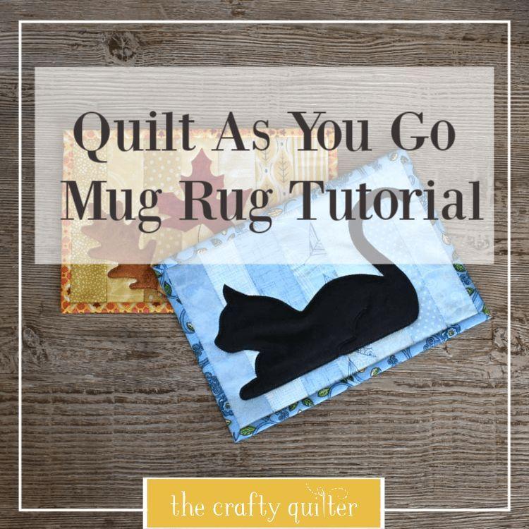 Quilt As You Go Mug Rug Tutorial (with Applique) (The