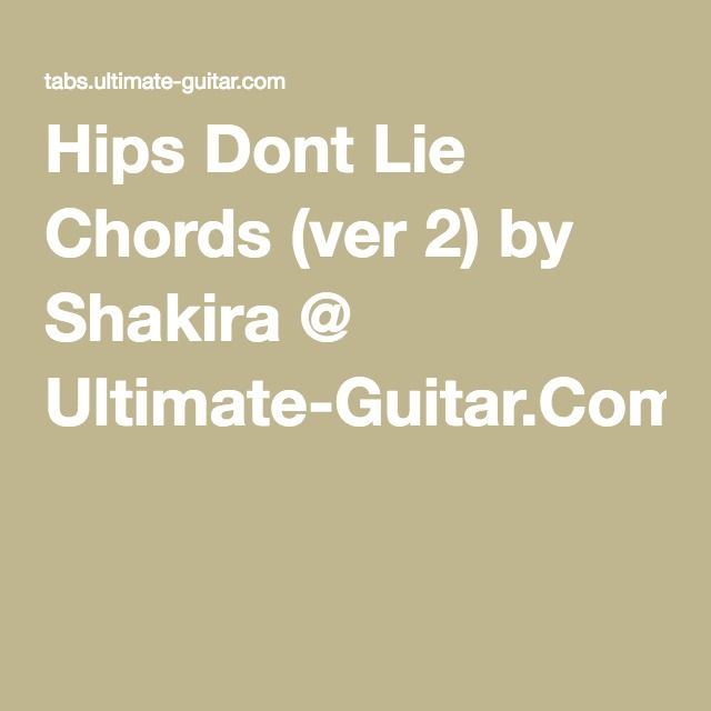 Hips Dont Lie Chords Ver 2 By Shakira Ultimate Guitar