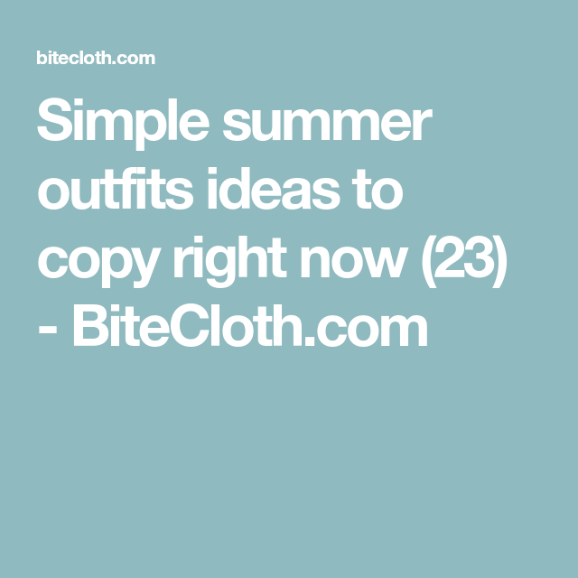 1dd2594949c Simple summer outfits ideas to copy right now (23) - BiteCloth.com ...