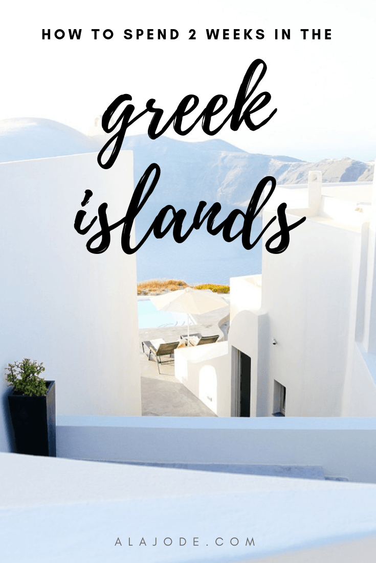 A Dreamy 2-Week Greek Island Hopping Itinerary - Alajode