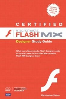 Certified Macromedia Flash MX Designer Study Guide , 978-0321126955, Christopher Hayes, Macromedia Press