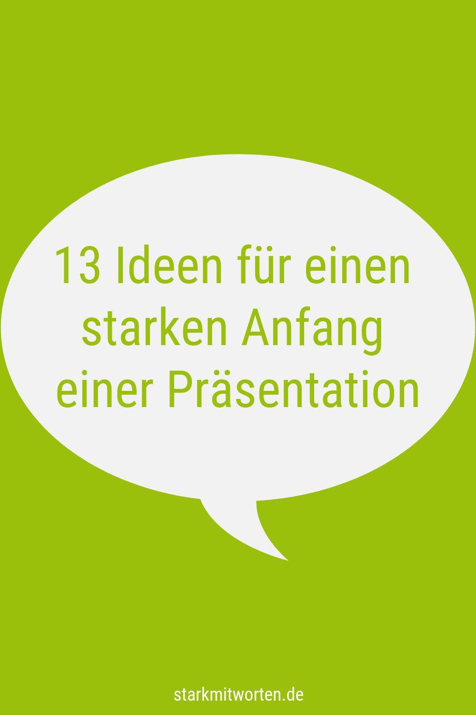 13 Ideen Fur Einen Starken Anfang Einer Prasentation Vortrag Halten Rhetorik Prasentation