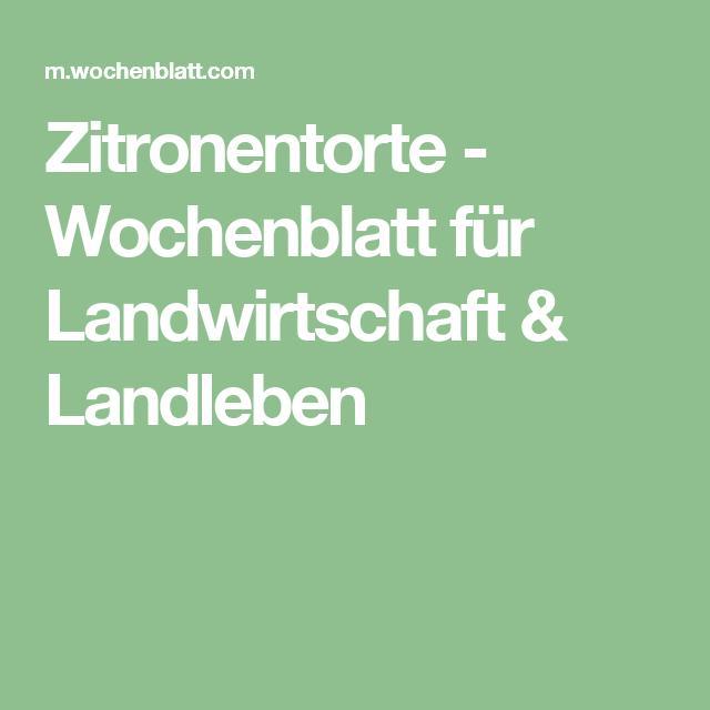Zitronentorte - Wochenblatt für Landwirtschaft & Landleben