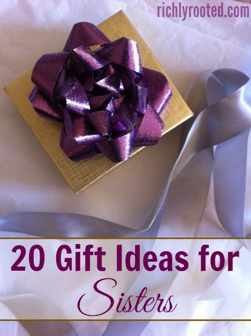 20 Gift Ideas For Sisters Sister Gifts Diy Christmas Gifts For Sister Birthday Gifts For Sister
