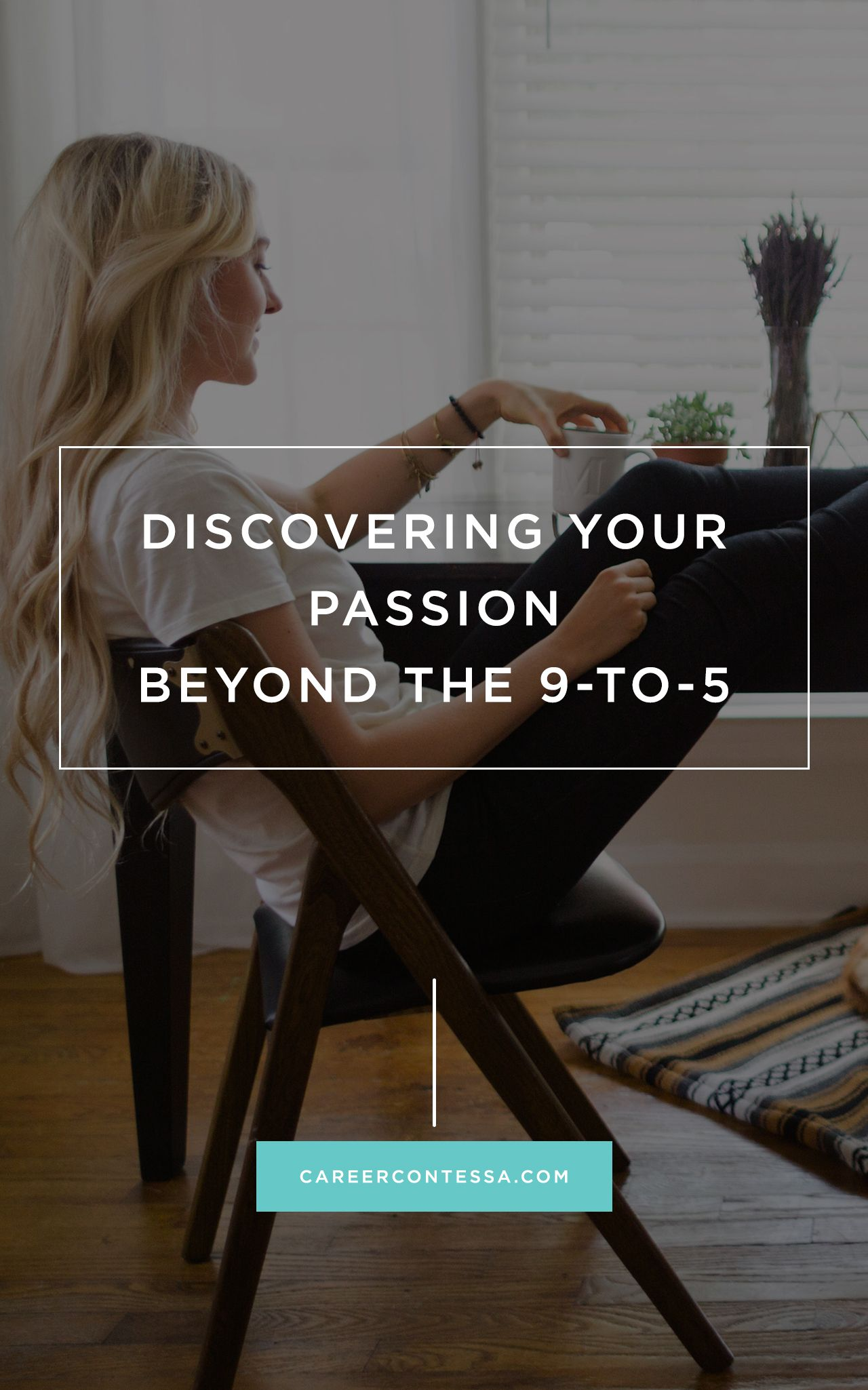 There is a way to find your passion— and balance it with the work that pays you. We'll show you how | Career Contessa | By: Sarah Woehler