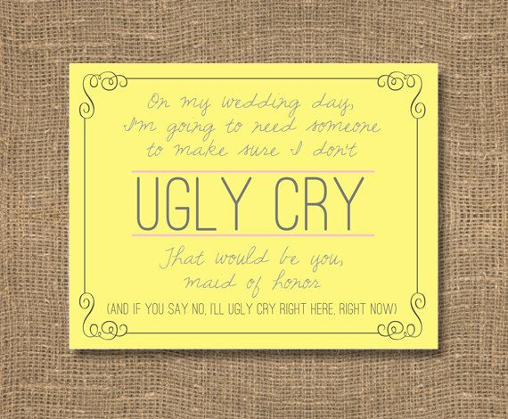 Ugly Cry How To Ask Bridesmaids Funny Bridesmaid Cards Will You Be