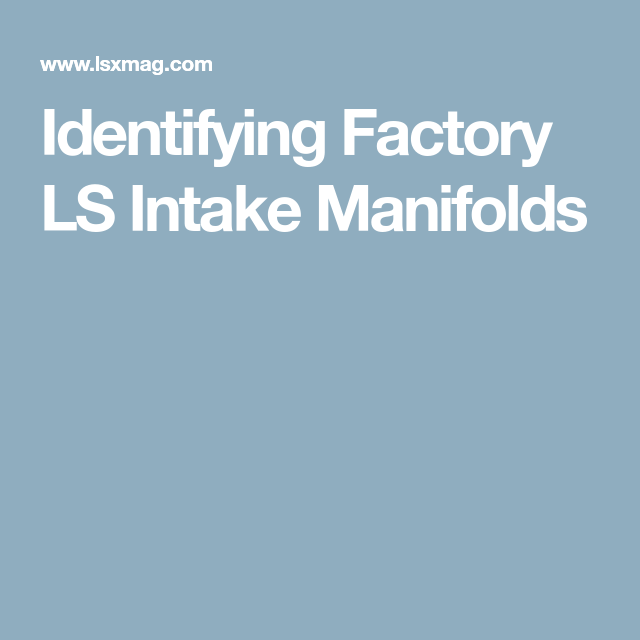 Identifying Factory LS Intake Manifolds | LS engine swap | Pinterest ...