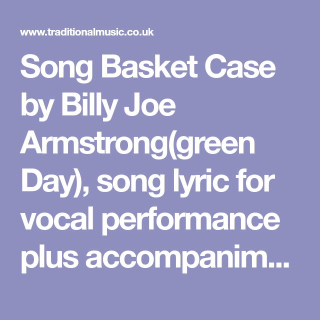 Song Basket Case by Billy Joe Armstrong(green Day), song lyric for ...