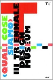 Triennale Design Musuem  Terza Interpretazione Periscopio Sentimentale, 978-8837074746, S. Annicchiarico, Electa; Bilingual edition