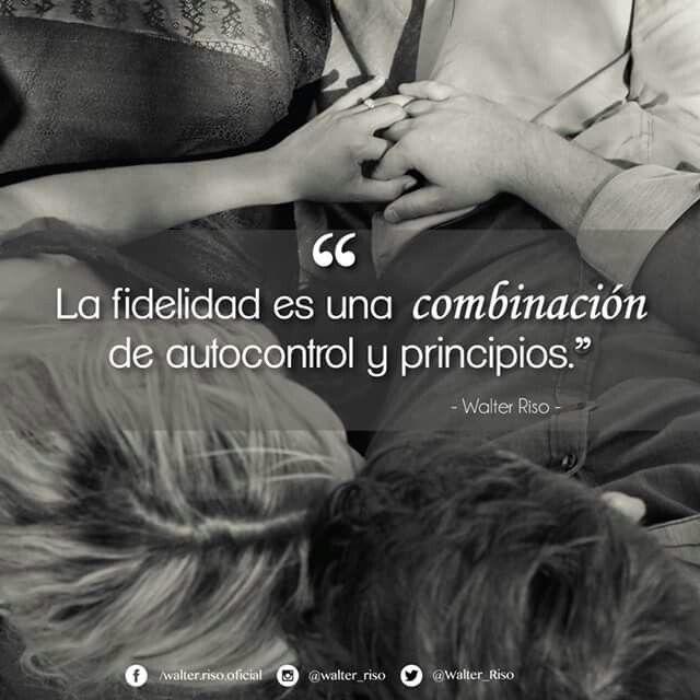 La fidelidad es una combinación de autocontrol y principios.