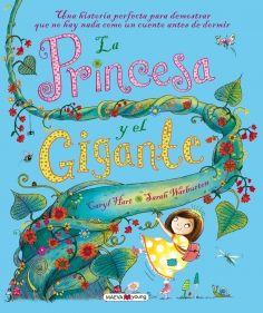+ 6 AÑOS - LA PRINCESA Y EL GIGANTE -  CARYL HART La princesa y el gigante - Una historia perfecta para demostrar que no hay nada como un cuento antes de dormir