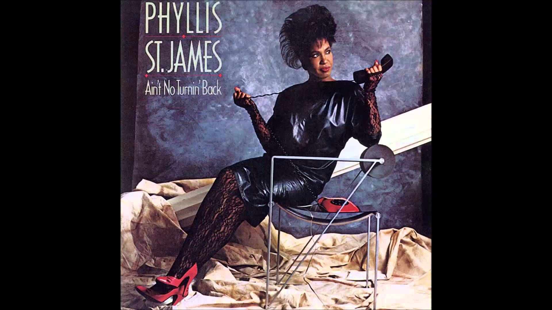 PHYLLIS St  JAMES / Ain't No Turnin' Back