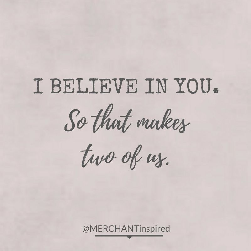 I Believe In You Encouragement Quotes Entrepreneur Quotes Community Over Competition Business Inspiration Favorite Quotes Believe In You