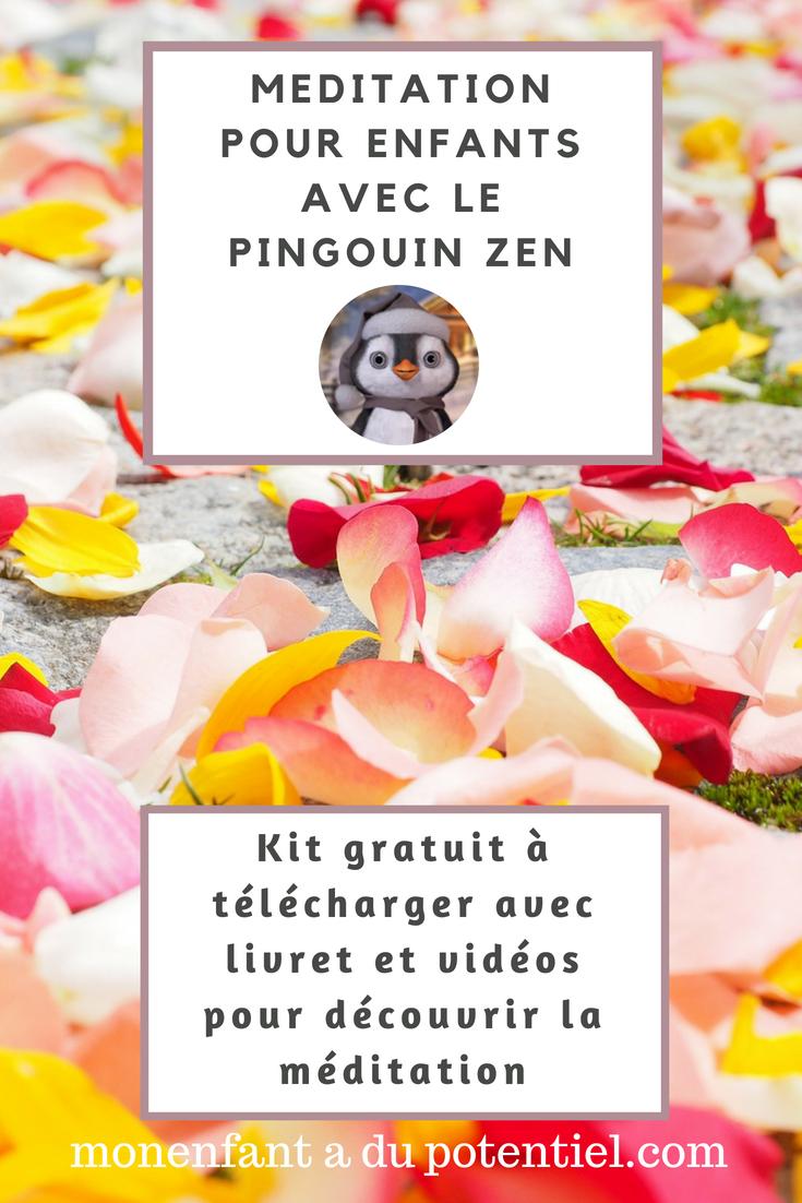 Voici Un Kit Complet Gratuit De Decouverte De La Meditation Pour Les Enfants Le Pingouin Zen Guide Pas A Pas L Enfant Pour Meditation Enfant Meditation Enfant