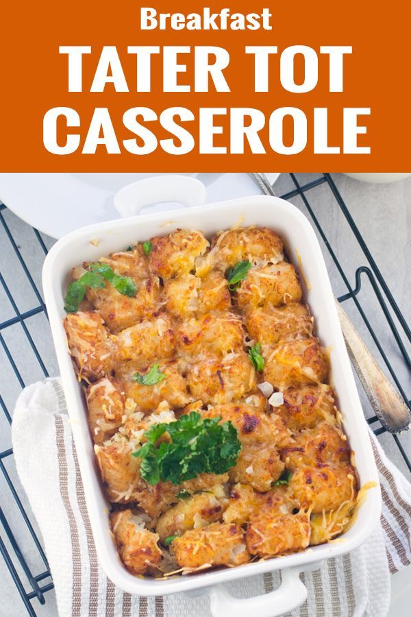 Tator Tot Casserole Breakfast Recipe Is An Easy And Best