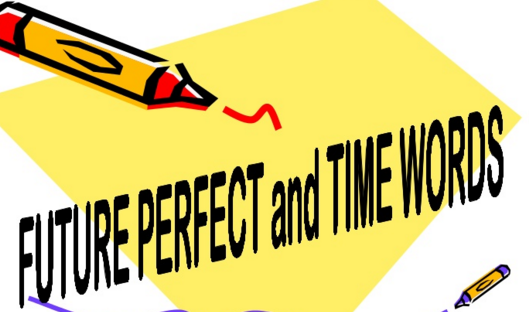 Future Perfect Tense Pengertian Fungsi Rumus Dan Contoh Kalimat
