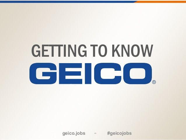 Getting To Know Geico A Presentation By Geico Careers Via