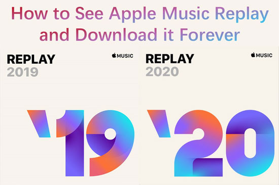 How to See Apple Music Replay 2019/2020 and Download it