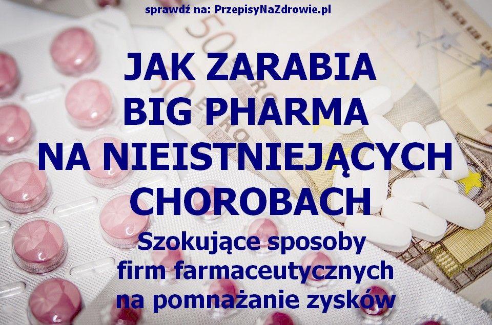 Jak Nieistniejace Choroby Sprzedaje Zdrowym Ludziom Big Pharma Big Pharma Pharma Health