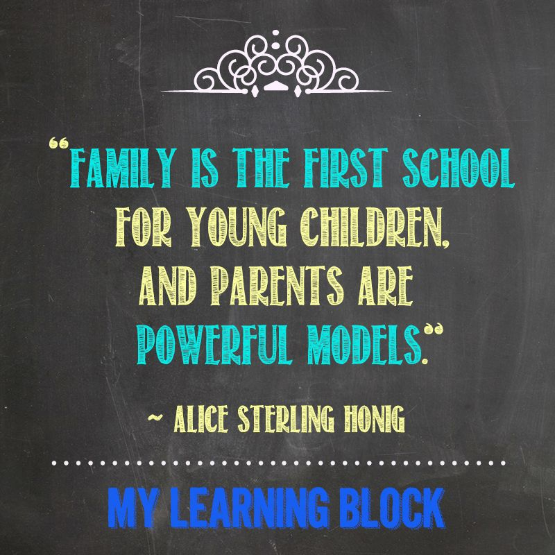 family is the first school for young children and parents are