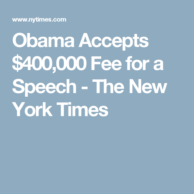 Obama Accepts $400,000 Fee for a Speech - The New York Times