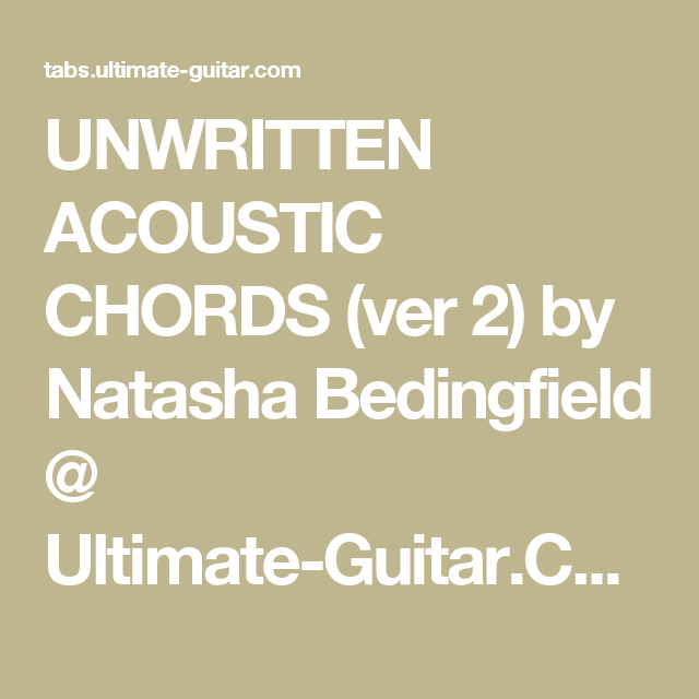 UNWRITTEN ACOUSTIC CHORDS (ver 2) by Natasha Bedingfield @ Ultimate ...
