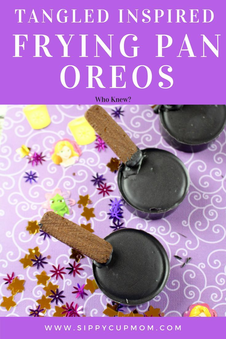 Tangled Inspired Frying Pan Oreos Sippy Cup Mom Tangled Party Foods Disney Princess Party Food Tangled Birthday Party