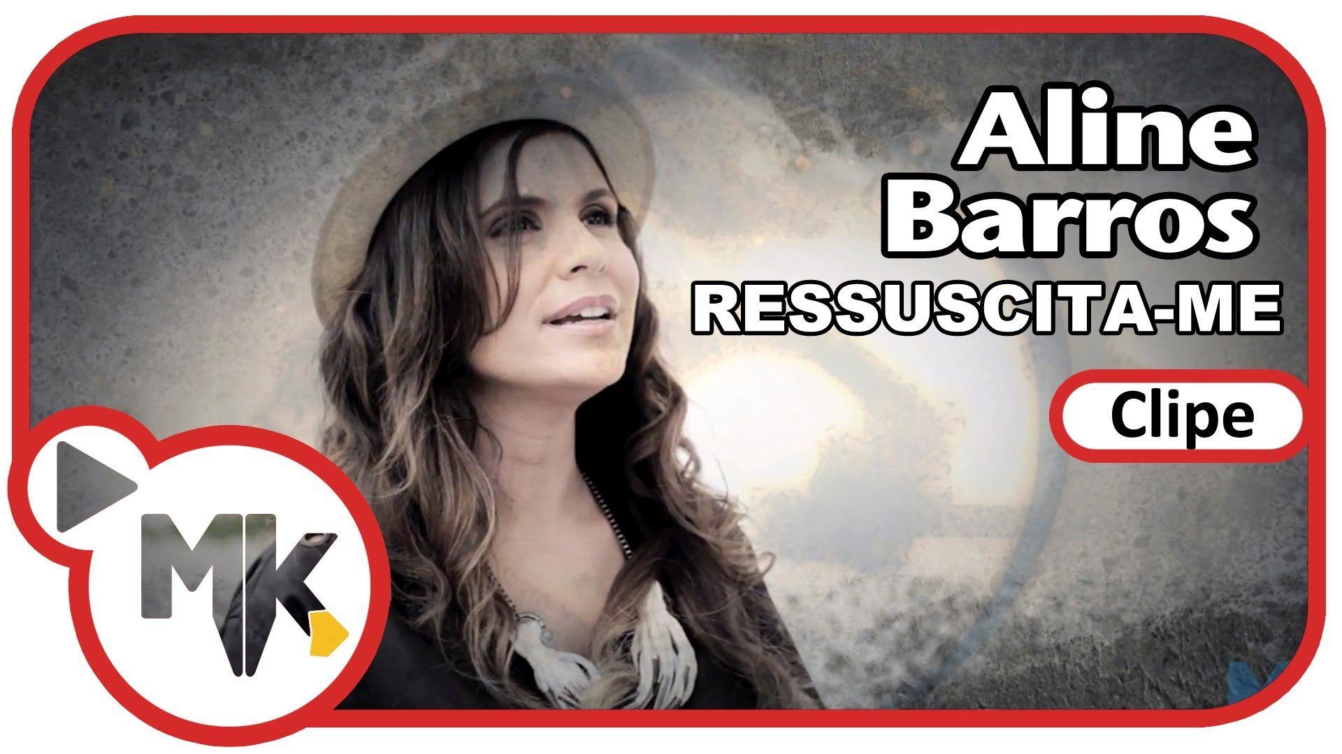 Ressuscita Me Aline Barros Clipe Oficial Mk Music Com