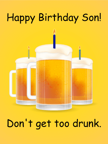 Dont Get Too Drunk Happy Birthday Card For Son If You Have An Adult Son Who Is Having A