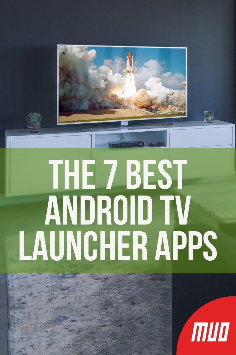 The 7 Best Android TV Launcher Apps | Entertainment in 2019