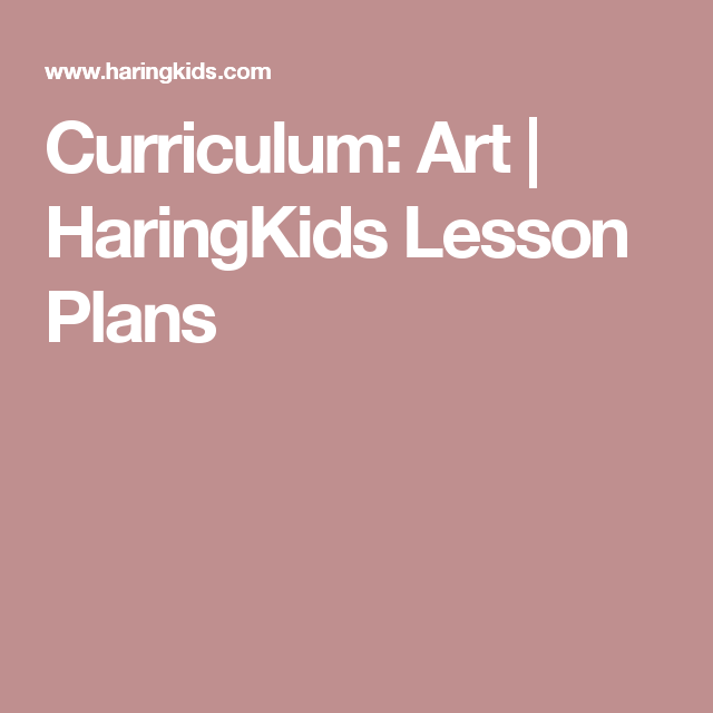 Curriculum: Art   HaringKids Lesson Plans