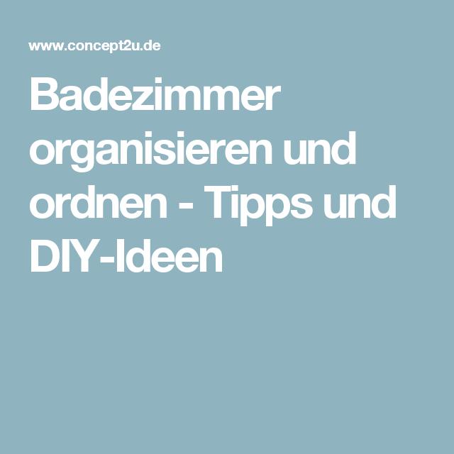 Badezimmer Organisieren Und Ordnen   Tipps Und DIY Ideen