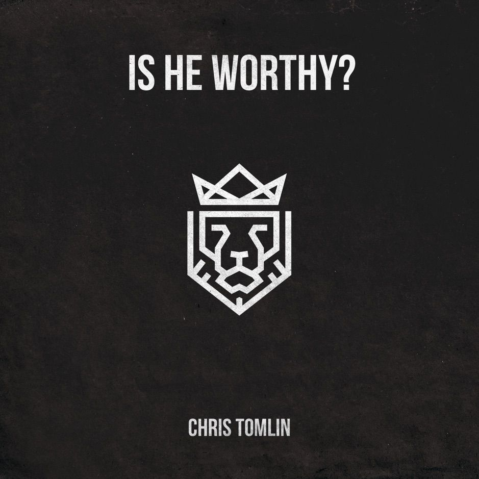 ‎Is He Worthy? Single by Chris Tomlin , affiliate,