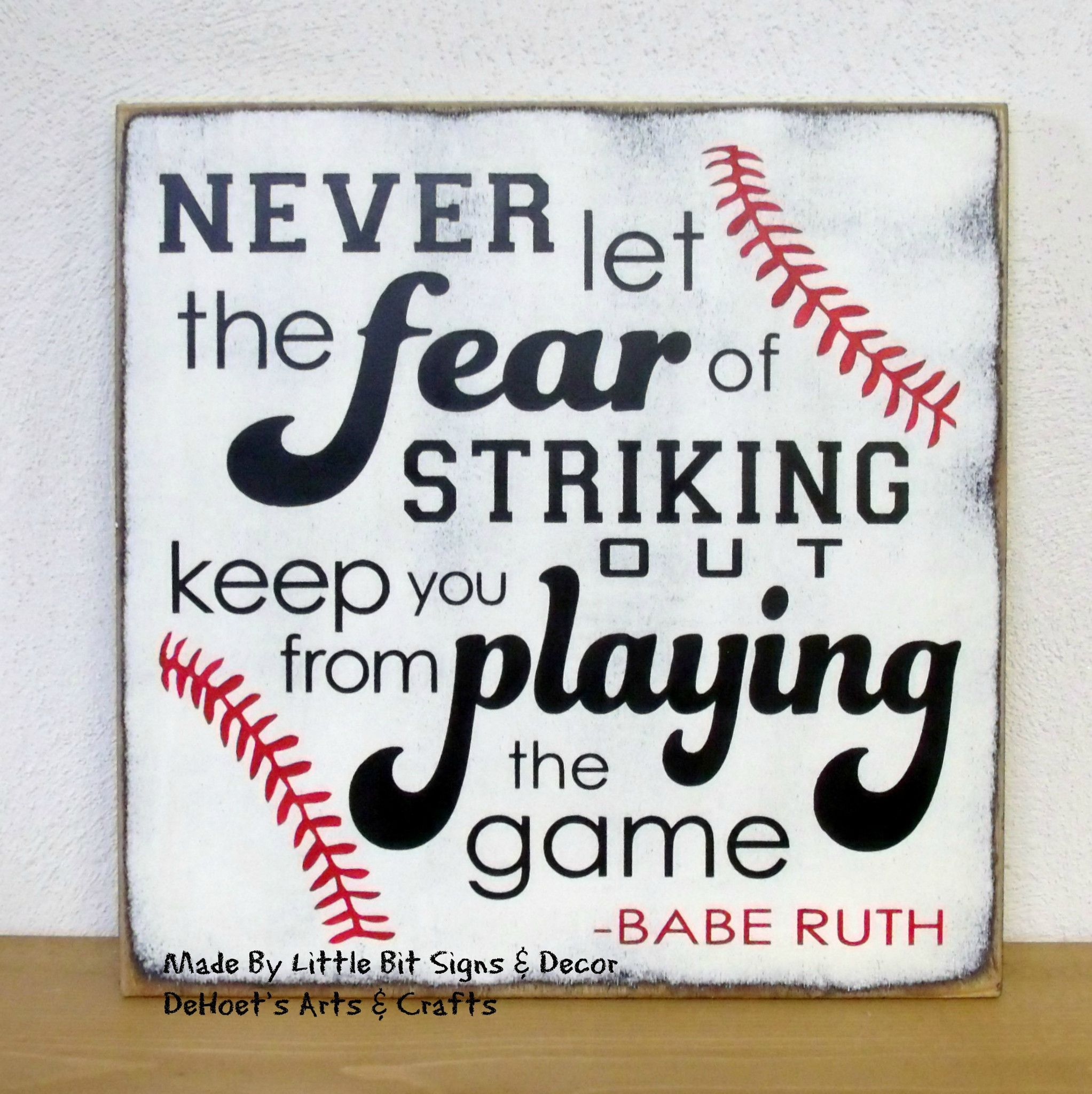 nonbrand Babe Ruth Quote Wood Sign Never Let The Fear of Striking Out Keep You from Playing The Game Baseball Sign Boys Room