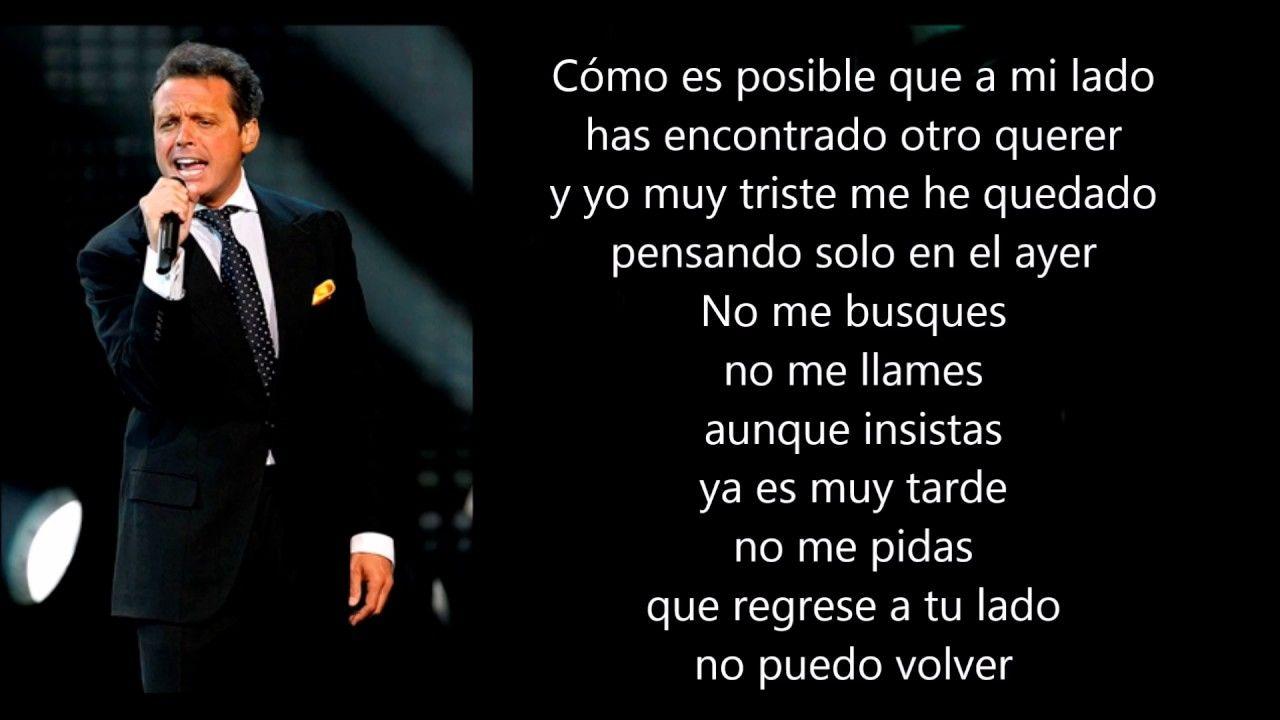 Como Es Posible Que A Mi Lado Luis Miguel Letra Letras De Canciones De Amor Luis Canciones